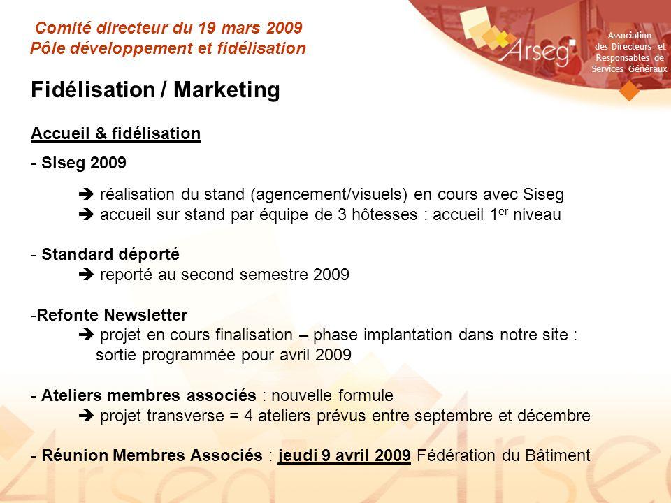 Association des Directeurs et Responsables de Services Généraux Comité directeur du 19 mars 2009 Pôle développement et fidélisation Fidélisation / Mar