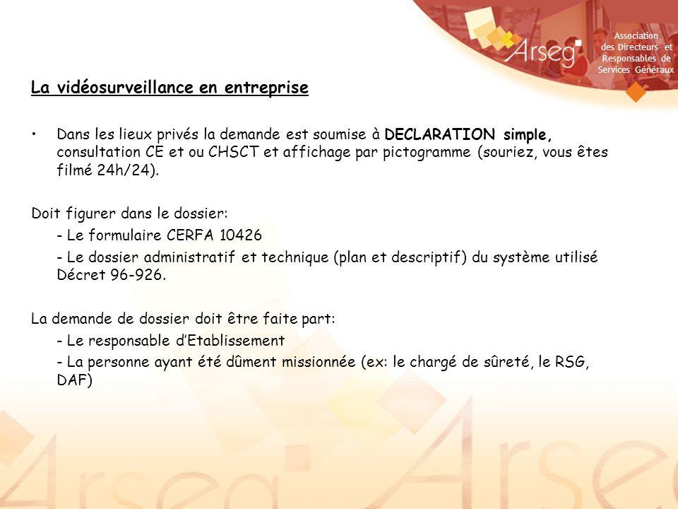 Association des Directeurs et Responsables de Services Généraux La vidéosurveillance en entreprise Dans les lieux privés la demande est soumise à DECL