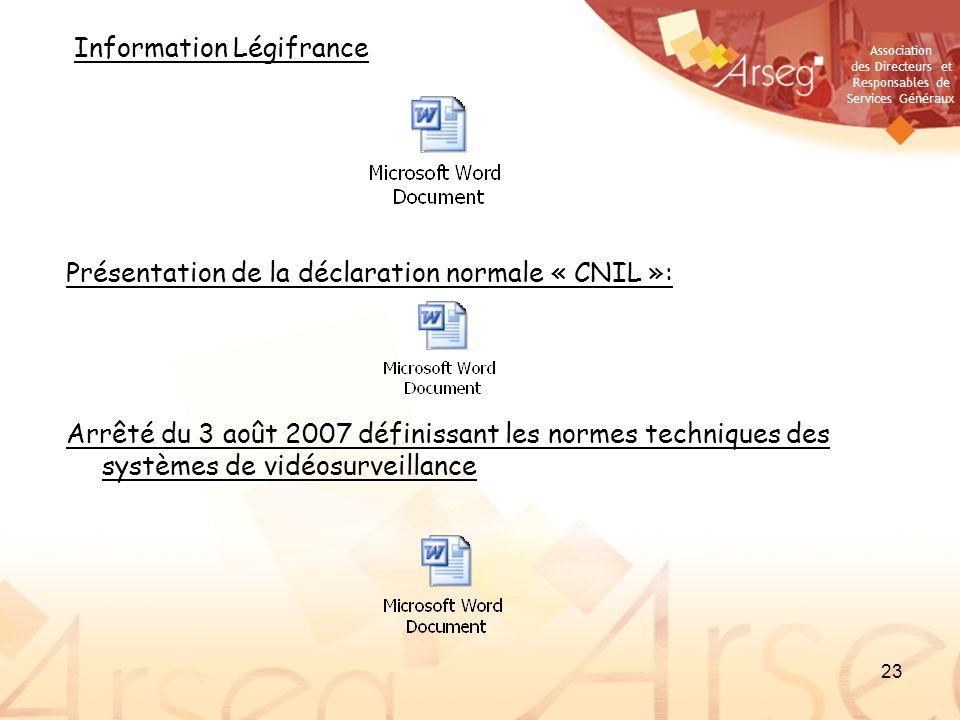 Association des Directeurs et Responsables de Services Généraux 23 Présentation de la déclaration normale « CNIL »: Information Légifrance Arrêté du 3