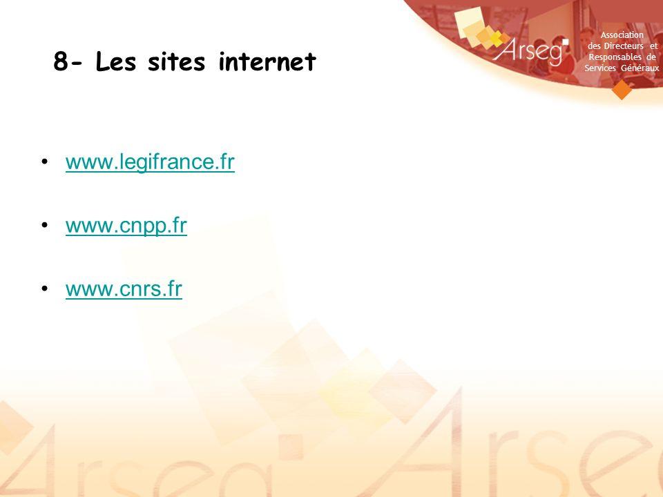 Association des Directeurs et Responsables de Services Généraux 8- Les sites internet www.legifrance.fr www.cnpp.fr www.cnrs.fr
