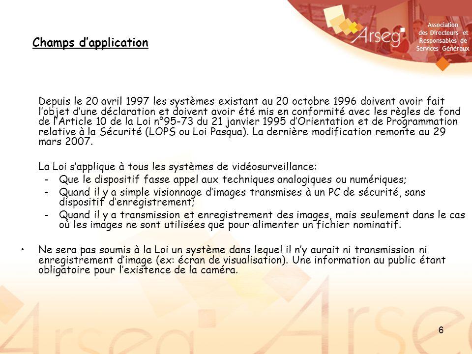 Association des Directeurs et Responsables de Services Généraux 6 Champs dapplication Depuis le 20 avril 1997 les systèmes existant au 20 octobre 1996