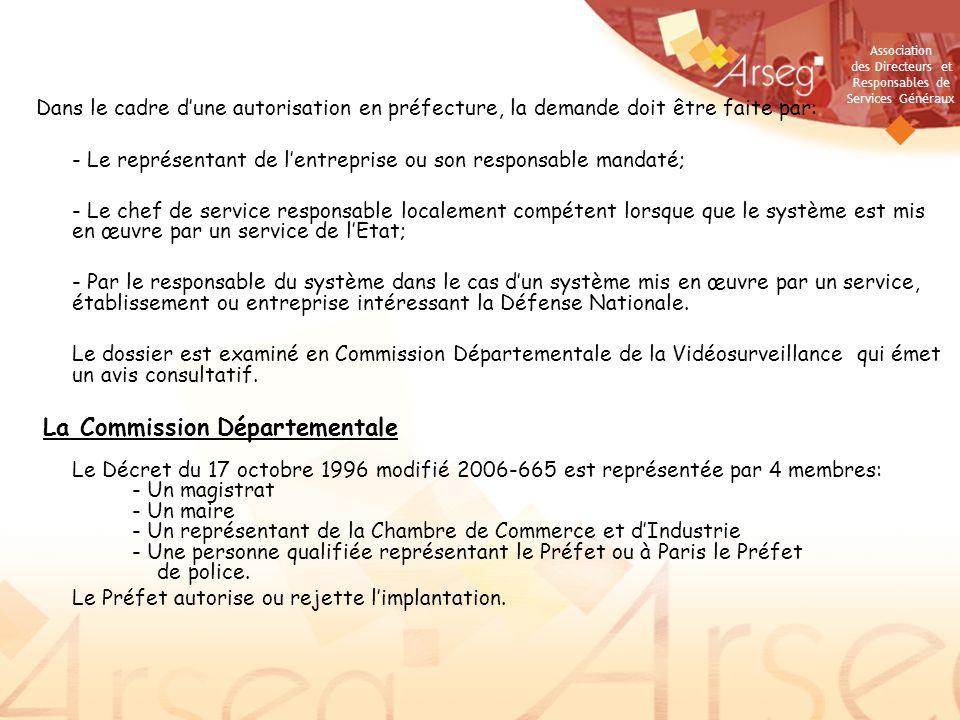 Association des Directeurs et Responsables de Services Généraux Dossier de demande dAUTORISATION Le dossier doit être à la Préfecture du lieu dimplantation et pour Paris, cest à la Préfecture de Police.