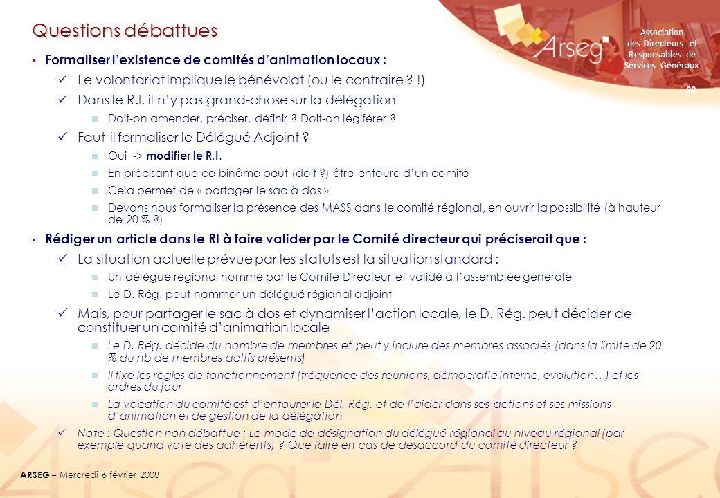 Association des Directeurs et Responsables de Services Généraux ARSEG – Mercredi 6 février 2008 22 Questions débattues Formaliser lexistence de comité