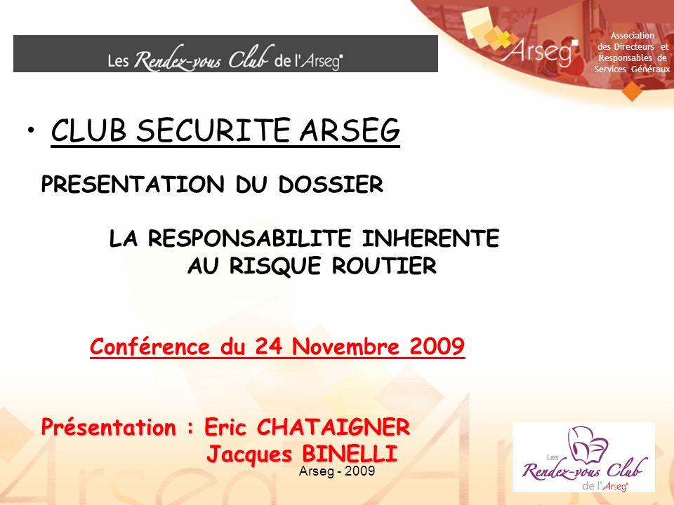 Association des Directeurs et Responsables de Services Généraux 1Arseg - 20091 CLUB SECURITE ARSEG PRESENTATION DU DOSSIER LA RESPONSABILITE INHERENTE