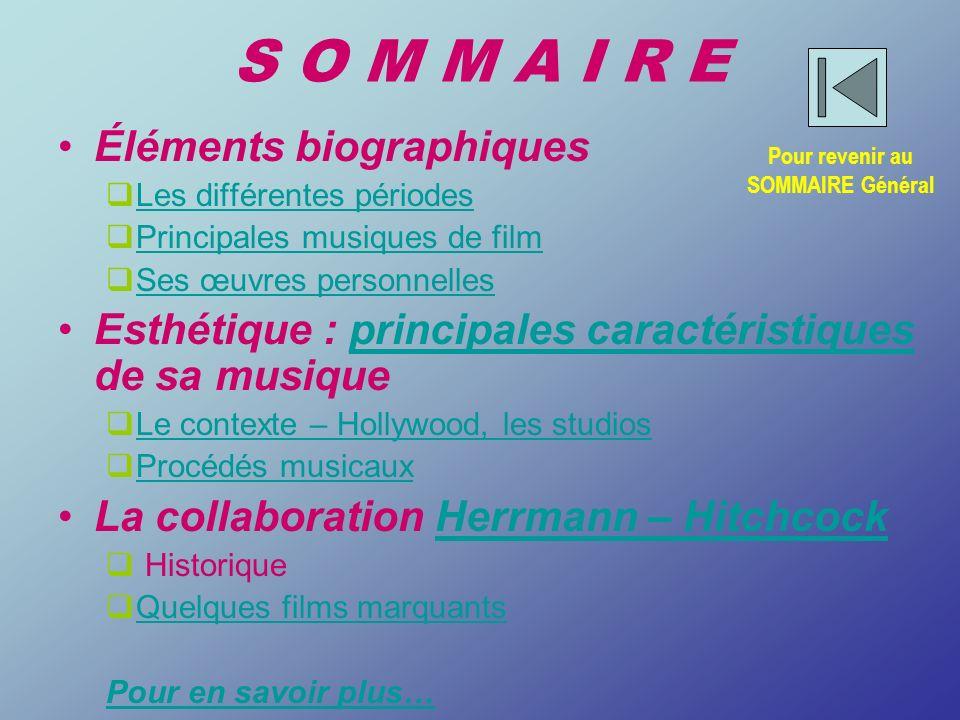 S O M M A I R E Éléments biographiques Les différentes périodes Principales musiques de film Ses œuvres personnelles Esthétique : principales caractér