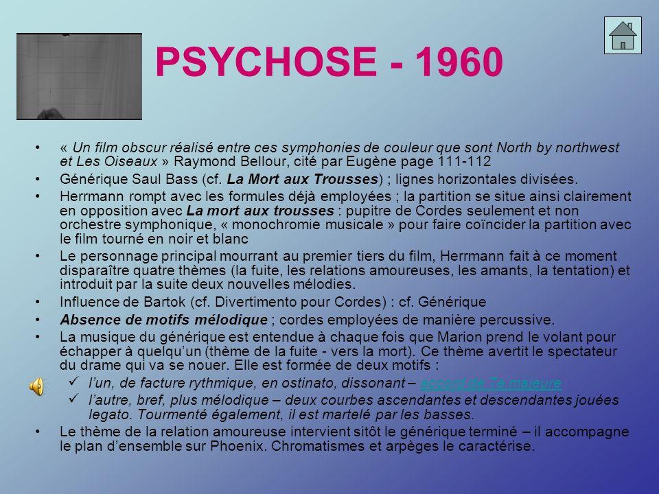 PSYCHOSE - 1960 « Un film obscur réalisé entre ces symphonies de couleur que sont North by northwest et Les Oiseaux » Raymond Bellour, cité par Eugène