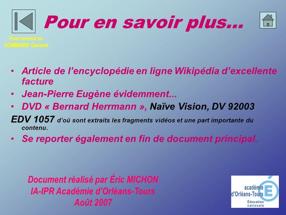 Pour en savoir plus… Article de lencyclopédie en ligne Wikipédia dexcellente facture Jean-Pierre Eugène évidemment... DVD « Bernard Herrmann », Naïve