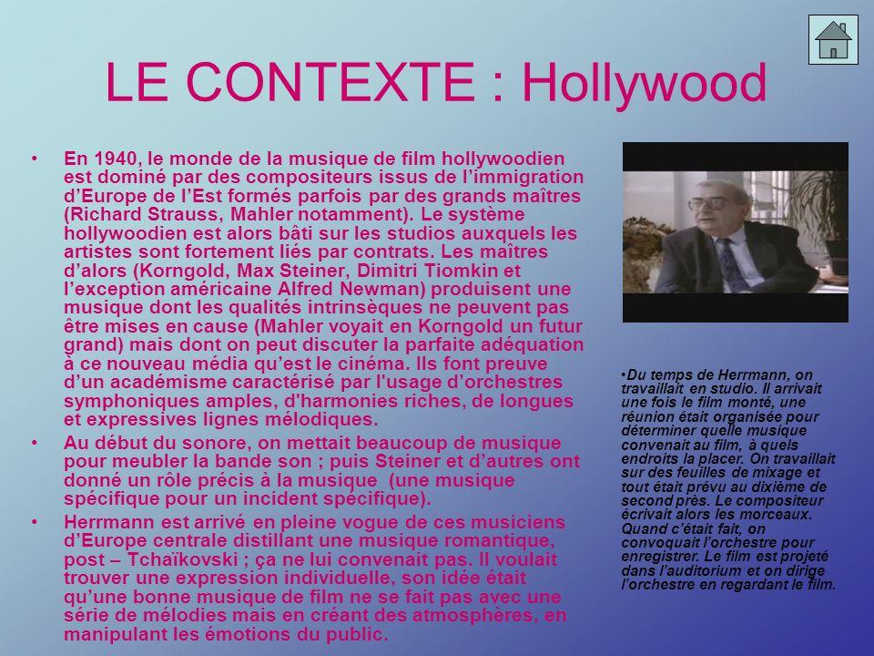 LE CONTEXTE : Hollywood En 1940, le monde de la musique de film hollywoodien est dominé par des compositeurs issus de limmigration dEurope de lEst for