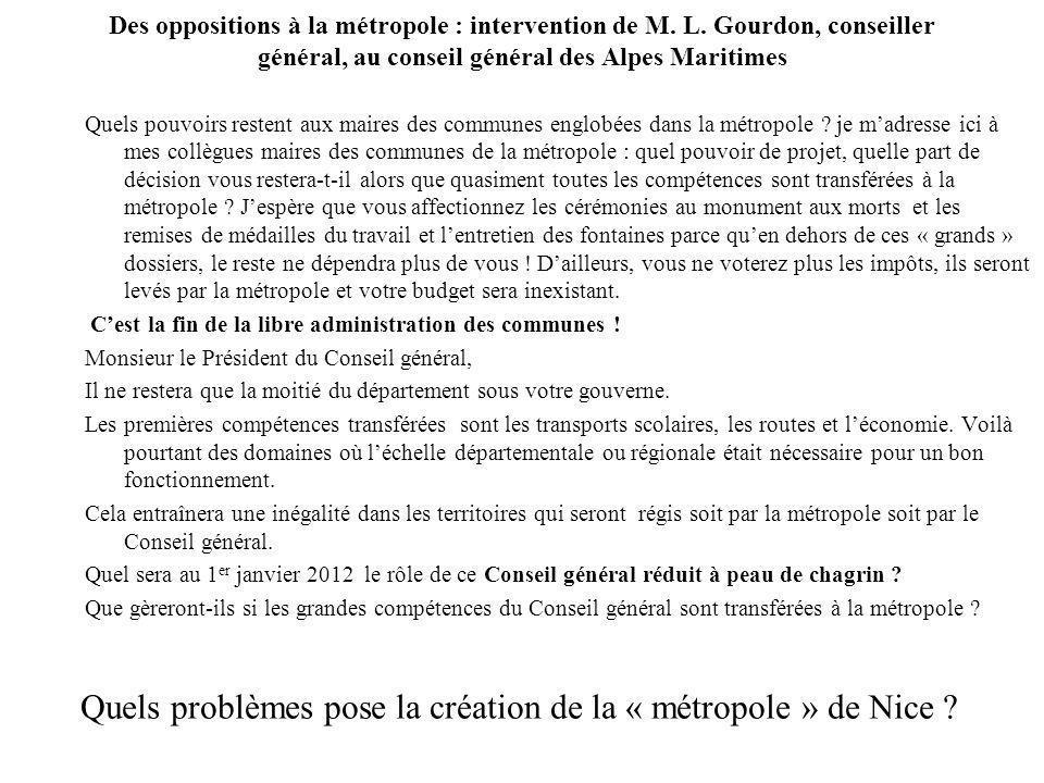 Des oppositions à la métropole : intervention de M. L. Gourdon, conseiller général, au conseil général des Alpes Maritimes Quels pouvoirs restent aux
