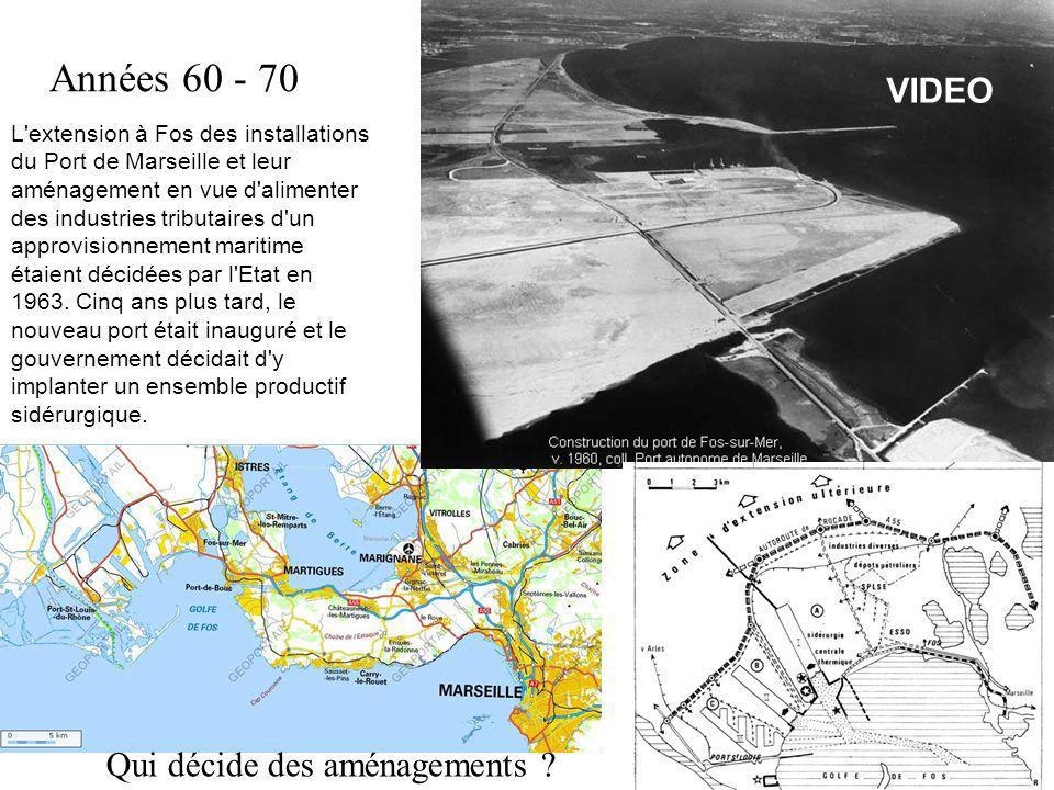 Années 60 - 70 L'extension à Fos des installations du Port de Marseille et leur aménagement en vue d'alimenter des industries tributaires d'un approvi