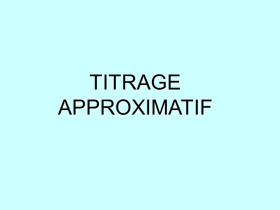 TITRAGE APPROXIMATIF