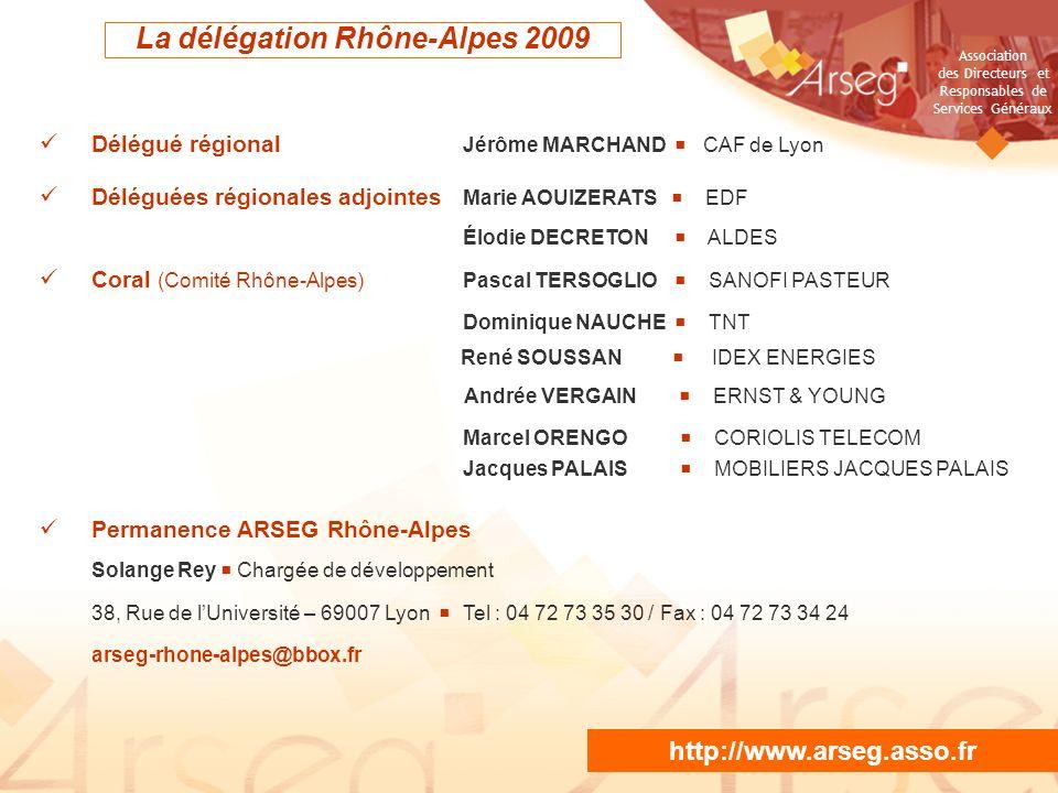 Association des Directeurs et Responsables de Services Généraux NE PAS PROJETER / DIFFUSER La délégation Rhône-Alpes 2009 Délégué régional Jérôme MARC