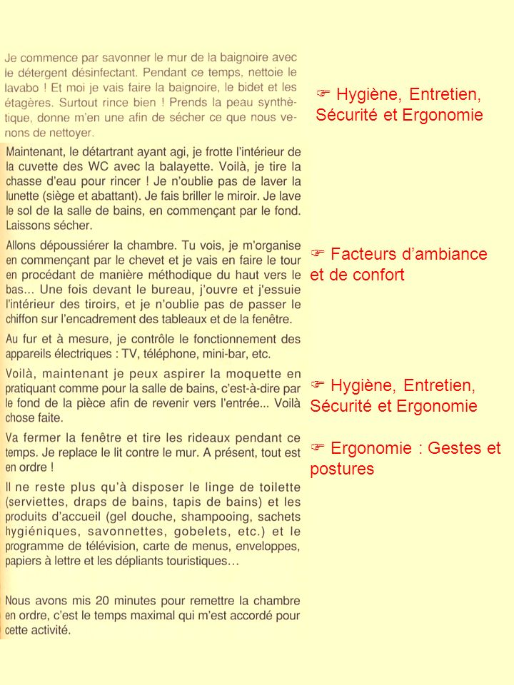 Hygiène, Entretien, Sécurité et Ergonomie Facteurs dambiance et de confort Hygiène, Entretien, Sécurité et Ergonomie Ergonomie : Gestes et postures