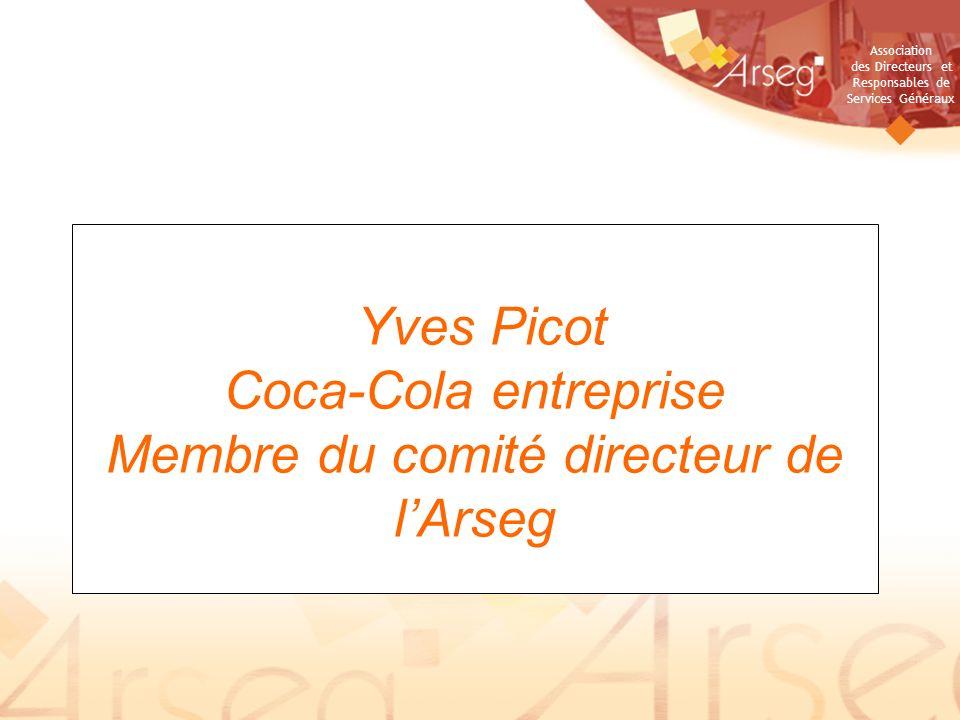 Association des Directeurs et Responsables de Services Généraux Yves Picot Coca-Cola entreprise Membre du comité directeur de lArseg