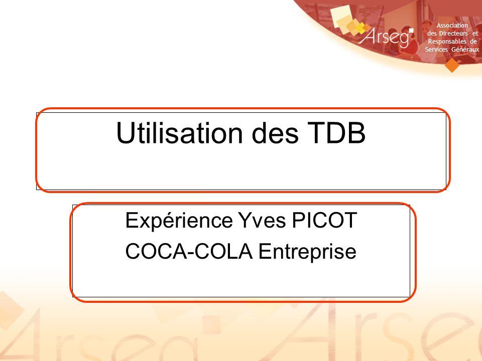 Association des Directeurs et Responsables de Services Généraux Utilisation des TDB Expérience Yves PICOT COCA-COLA Entreprise