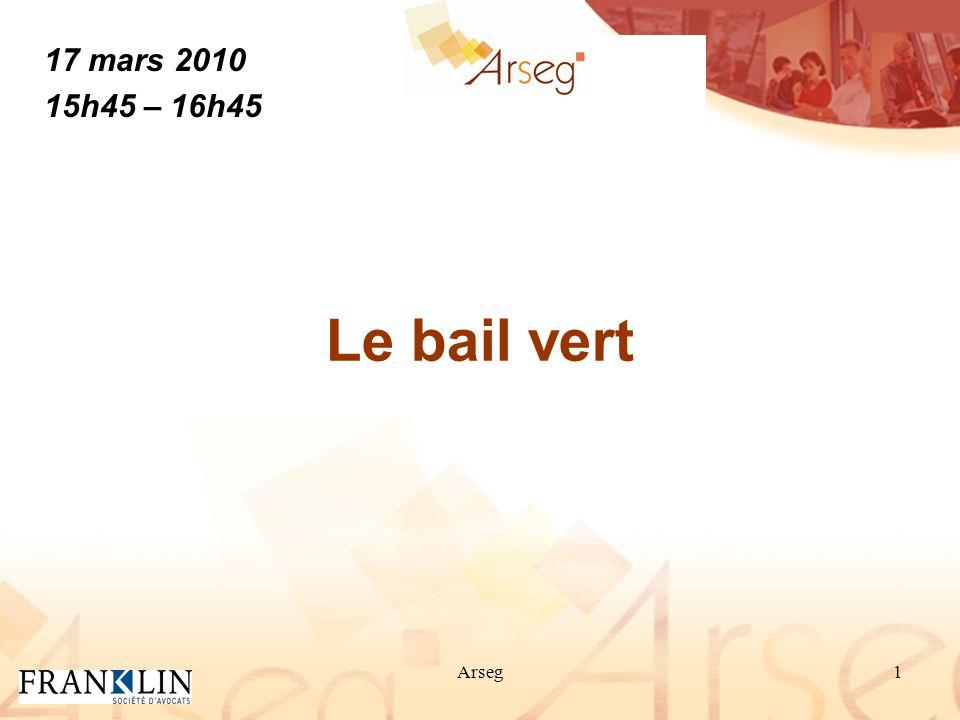 Arseg1 Le bail vert 17 mars 2010 15h45 – 16h45