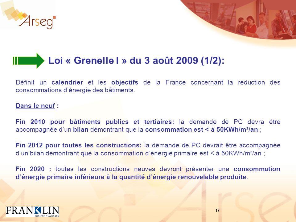 Loi « Grenelle I » du 3 août 2009 (1/2): Définit un calendrier et les objectifs de la France concernant la réduction des consommations dénergie des bâtiments.
