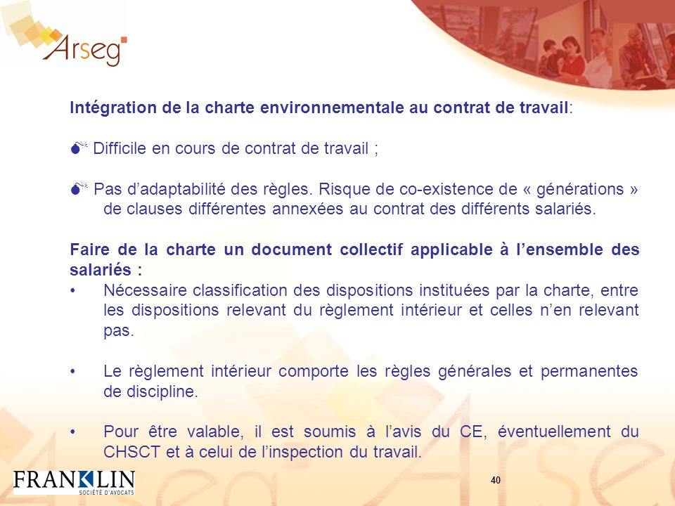 Intégration de la charte environnementale au contrat de travail: Difficile en cours de contrat de travail ; Pas dadaptabilité des règles.