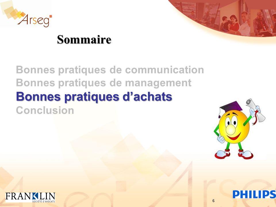Sommaire Bonnes pratiques de communication Bonnes pratiques de management Bonnes pratiques dachats Conclusion 6