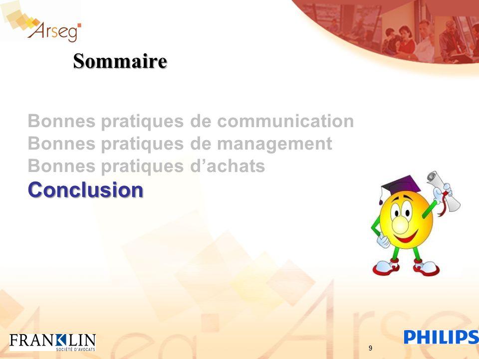 Sommaire Bonnes pratiques de communication Bonnes pratiques de management Bonnes pratiques dachatsConclusion 9