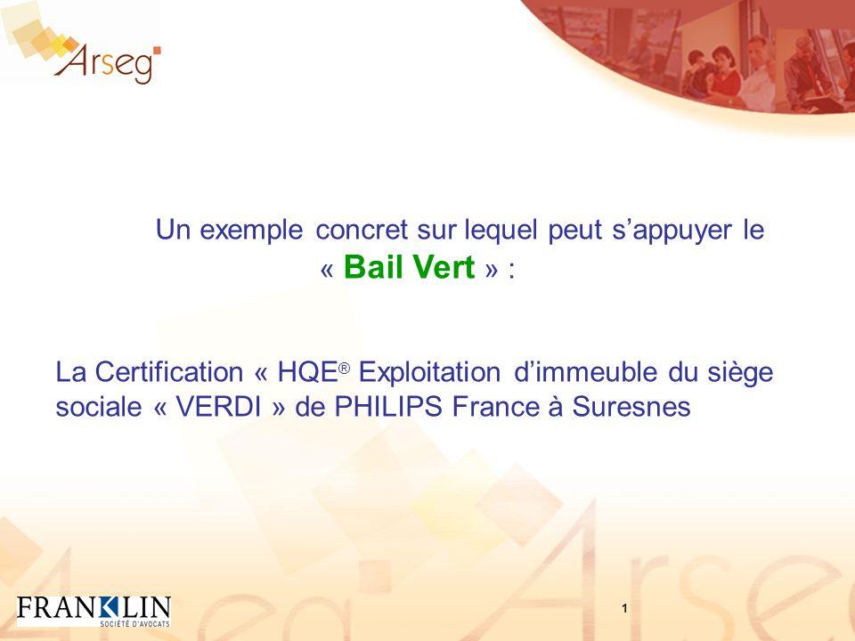 Un exemple concret sur lequel peut sappuyer le « Bail Vert » : La Certification « HQE ® Exploitation dimmeuble du siège sociale « VERDI » de PHILIPS F