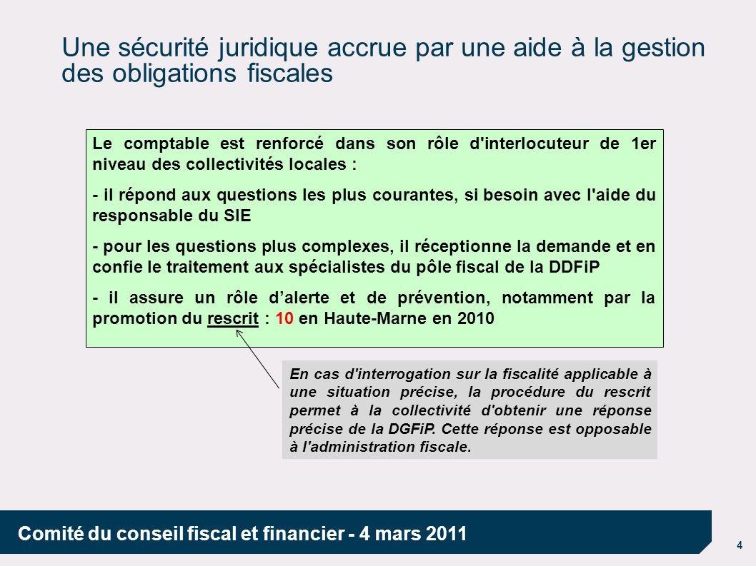 4 Comité du conseil fiscal et financier - 4 mars 2011 Une sécurité juridique accrue par une aide à la gestion des obligations fiscales Le comptable es