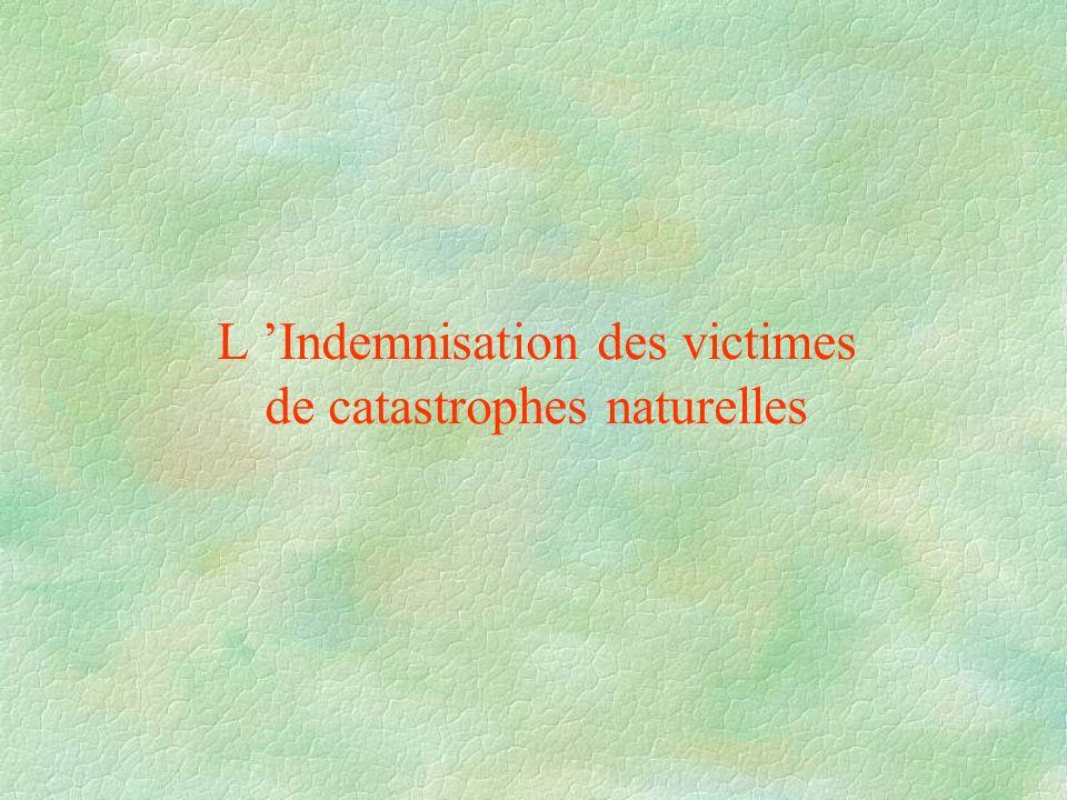 L Indemnisation des victimes de catastrophes naturelles