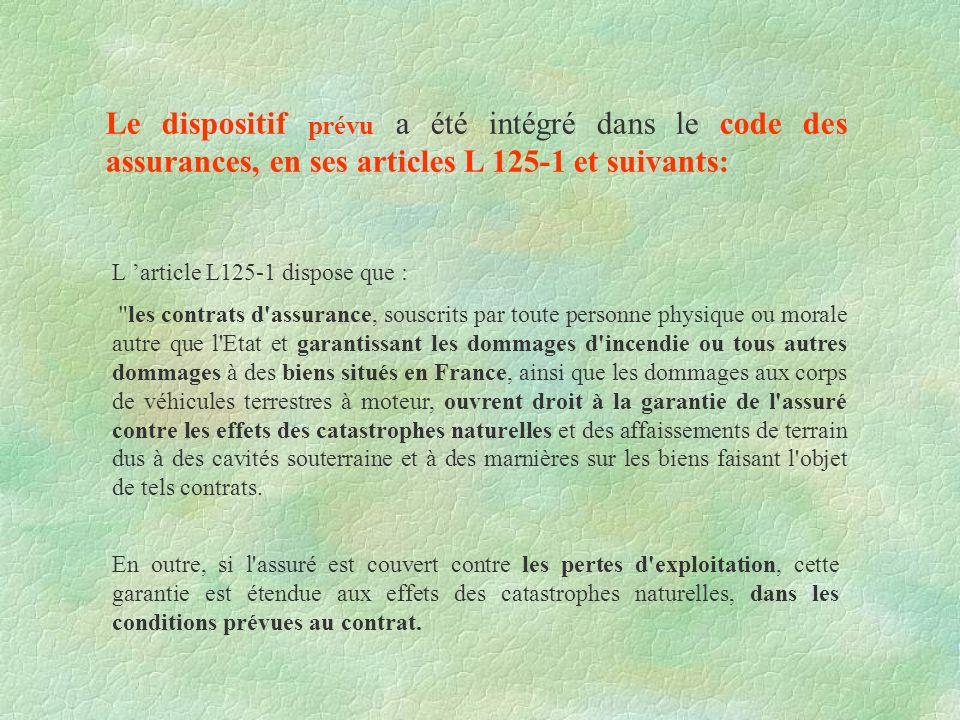 L article L125-1 dispose que :