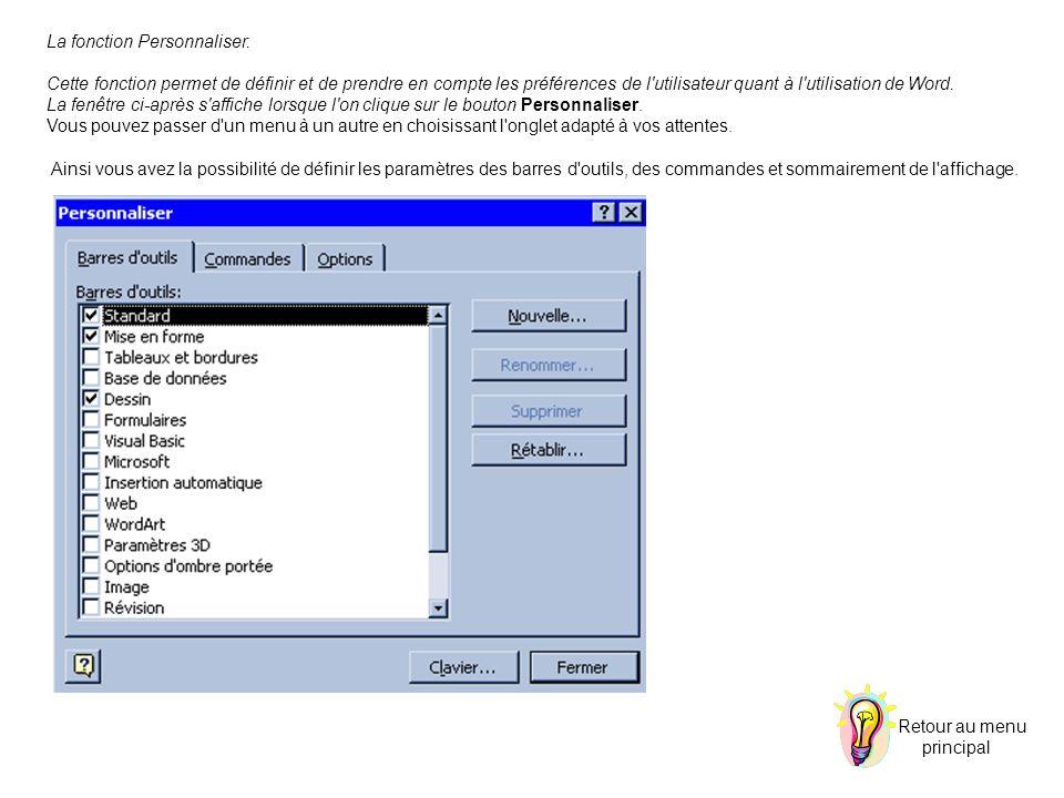 La fonction Options : Cette fonction vous permet de régler les paramètres de Word à votre convenance.