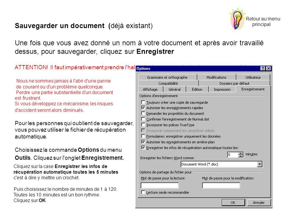 Sauvegarder un document (déjà existant) Une fois que vous avez donné un nom à votre document et après avoir travaillé dessus, pour sauvegarder, cliquez sur Enregistrer ATTENTION.