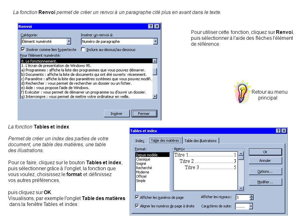 La fonction Renvoi permet de créer un renvoi à un paragraphe cité plus en avant dans le texte. Pour utiliser cette fonction, cliquez sur Renvoi, puis