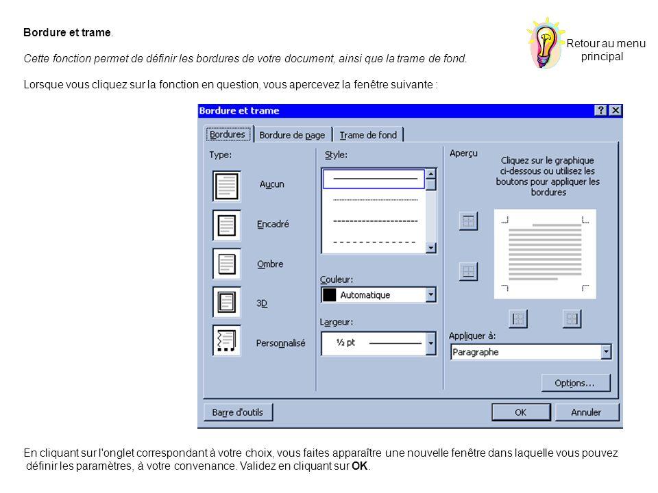 Bordure et trame. Cette fonction permet de définir les bordures de votre document, ainsi que la trame de fond. Lorsque vous cliquez sur la fonction en