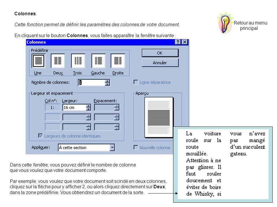 Colonnes. Cette fonction permet de définir les paramètres des colonnes de votre document. En cliquant sur le bouton Colonnes, vous faites apparaître l