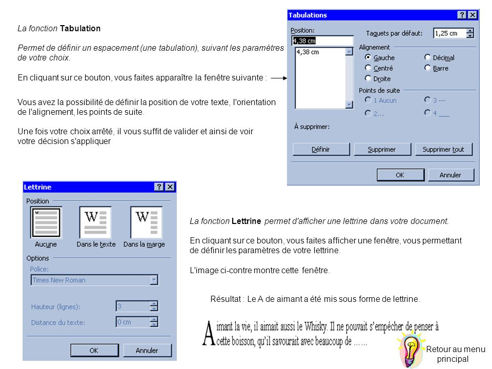 La fonction Tabulation Permet de définir un espacement (une tabulation), suivant les paramètres de votre choix. En cliquant sur ce bouton, vous faites
