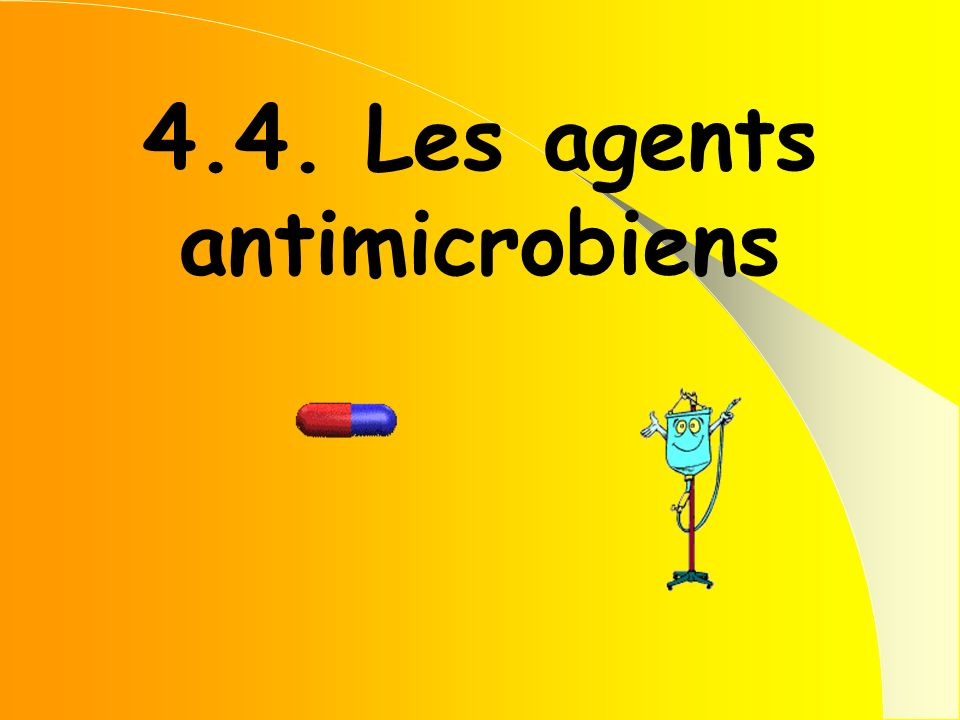 4.4. Les agents antimicrobiens