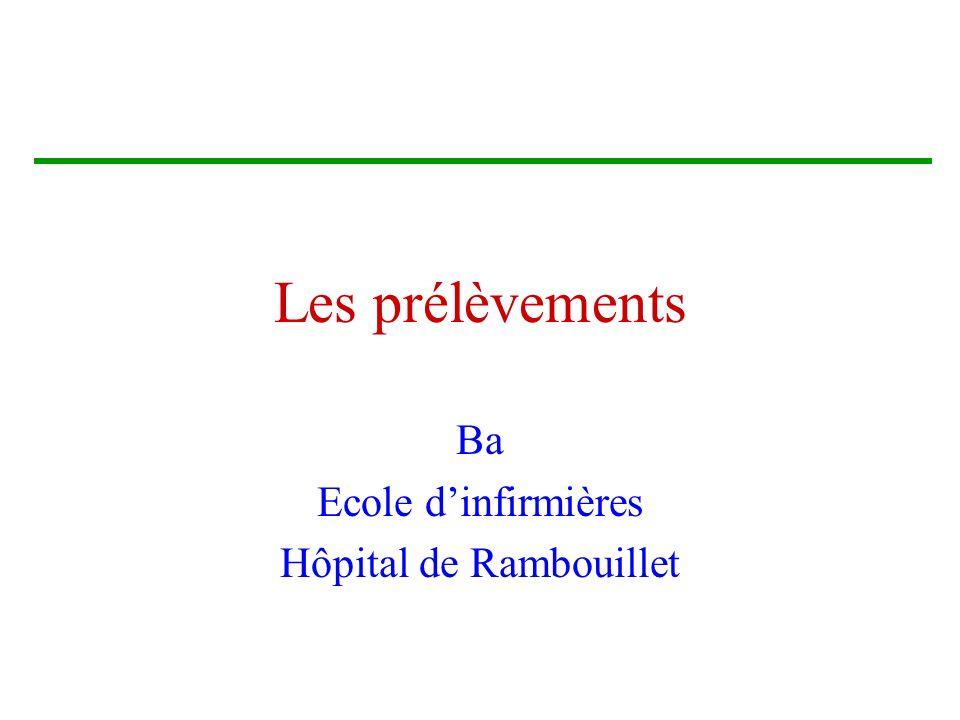 Les prélèvements Ba Ecole dinfirmières Hôpital de Rambouillet