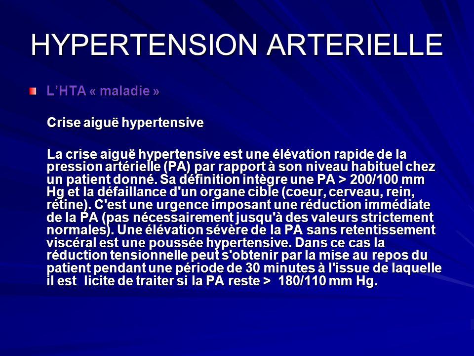 HYPERTENSION ARTERIELLE LHTA « maladie » Crise aiguë hypertensive Crise aiguë hypertensive La crise aiguë hypertensive est une élévation rapide de la