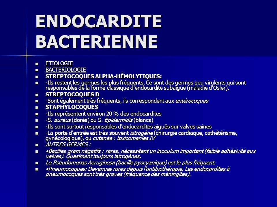 ENDOCARDITE BACTERIENNE COMPLICATIONS INFECTIEUSES COMPLICATIONS INFECTIEUSES Elles sont surtout au premier plan en cas d endocardites infectieuses aiguës à germes virulents où le risque de choc septique est important.