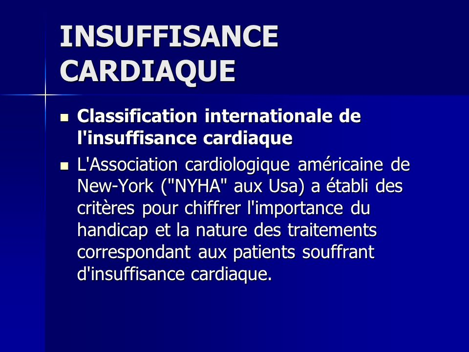INSUFFISANCE CARDIAQUE Classification internationale de l'insuffisance cardiaque Classification internationale de l'insuffisance cardiaque L'Associati