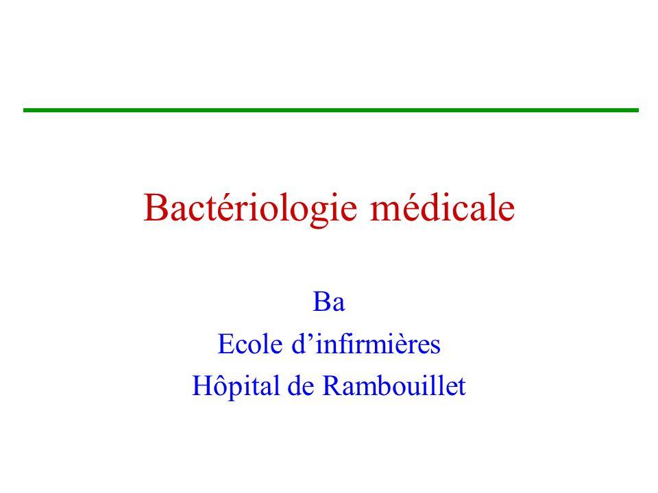 Bactériologie médicale Ba Ecole dinfirmières Hôpital de Rambouillet