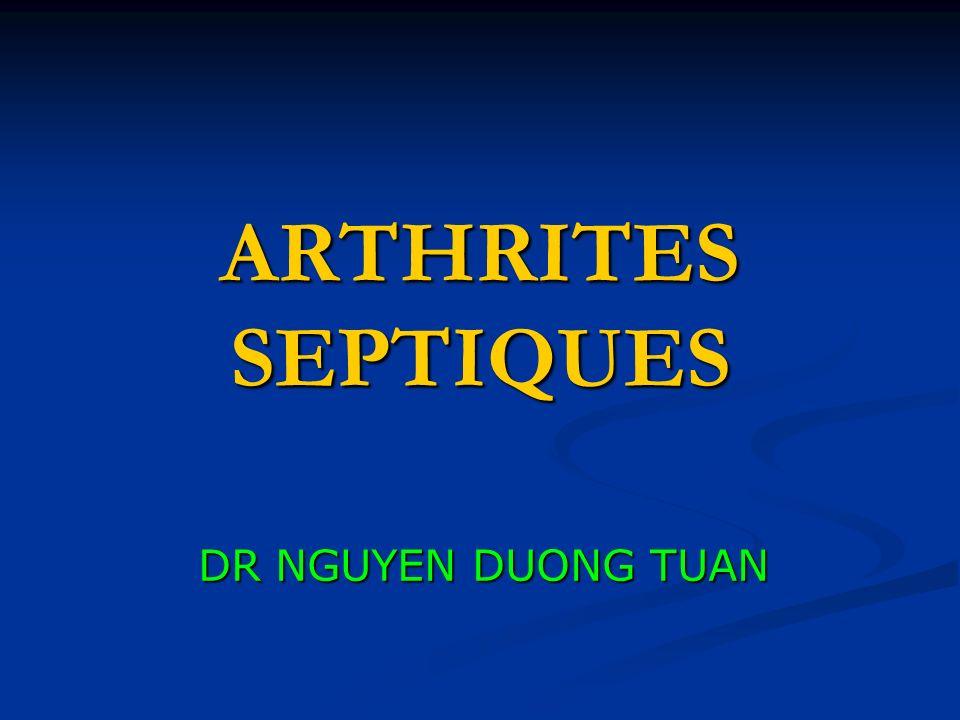 Septiques dr nguyen duong tuan. i. generalite les arthrites septiques