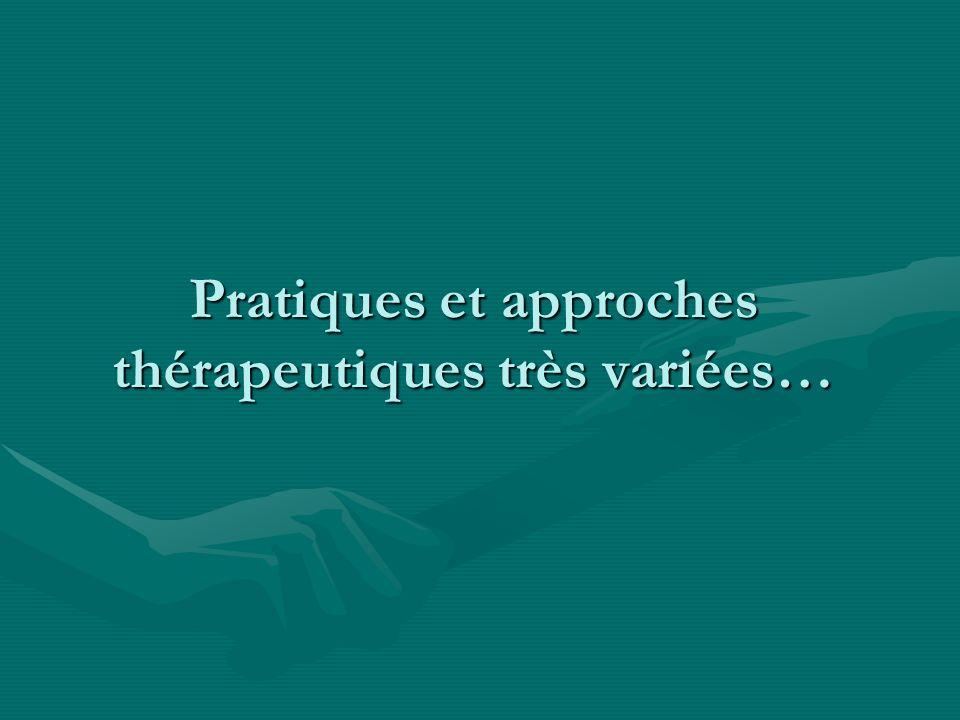 Pratiques et approches thérapeutiques très variées…