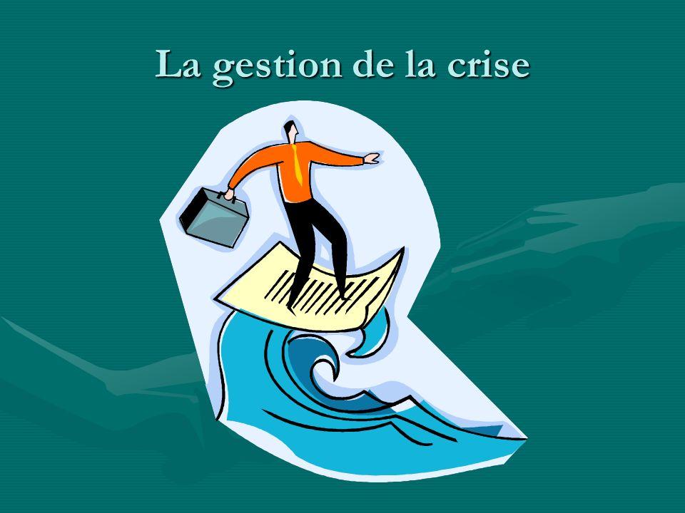 La gestion de la crise