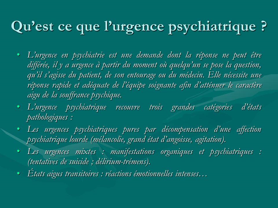Quest ce que lurgence psychiatrique ? Lurgence en psychiatrie est une demande dont la réponse ne peut être différée, il y a urgence à partir du moment