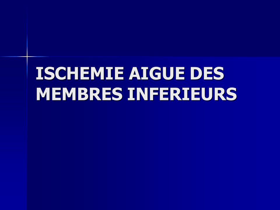 ISCHEMIE AIGUE DES MEMBRES INFERIEURS A) MESURES GENERALES A) MESURES GENERALES -Hospitalisation en milieu spécialisé.