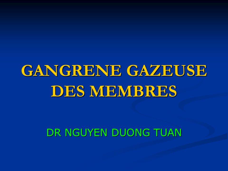 GANGRENE GAZEUSE DES MEMBRES DR NGUYEN DUONG TUAN