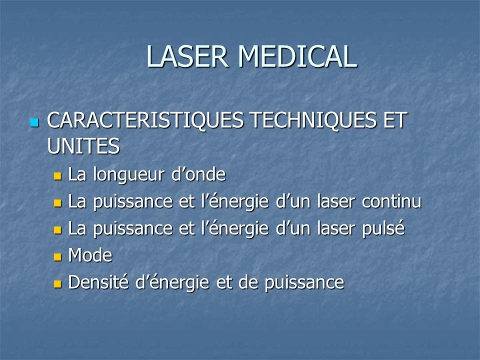 CARACTERISTIQUES TECHNIQUES ET UNITES CARACTERISTIQUES TECHNIQUES ET UNITES La longueur donde La longueur donde La puissance et lénergie dun laser con