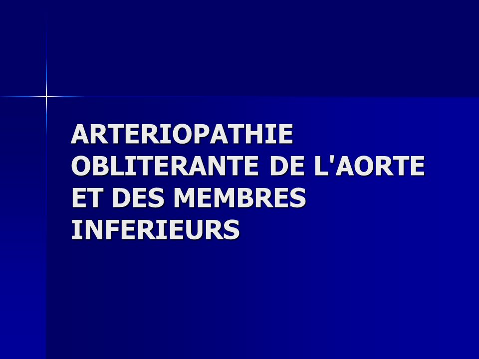 ARTERIOPATHIE OBLITERANTE DE L'AORTE ET DES MEMBRES INFERIEURS