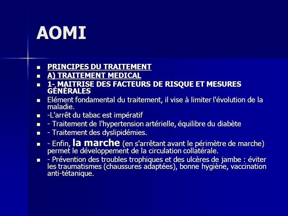 AOMI PRINCIPES DU TRAITEMENT PRINCIPES DU TRAITEMENT A) TRAITEMENT MEDICAL A) TRAITEMENT MEDICAL 1- MAITRISE DES FACTEURS DE RISQUE ET MESURES GÉNÉRAL
