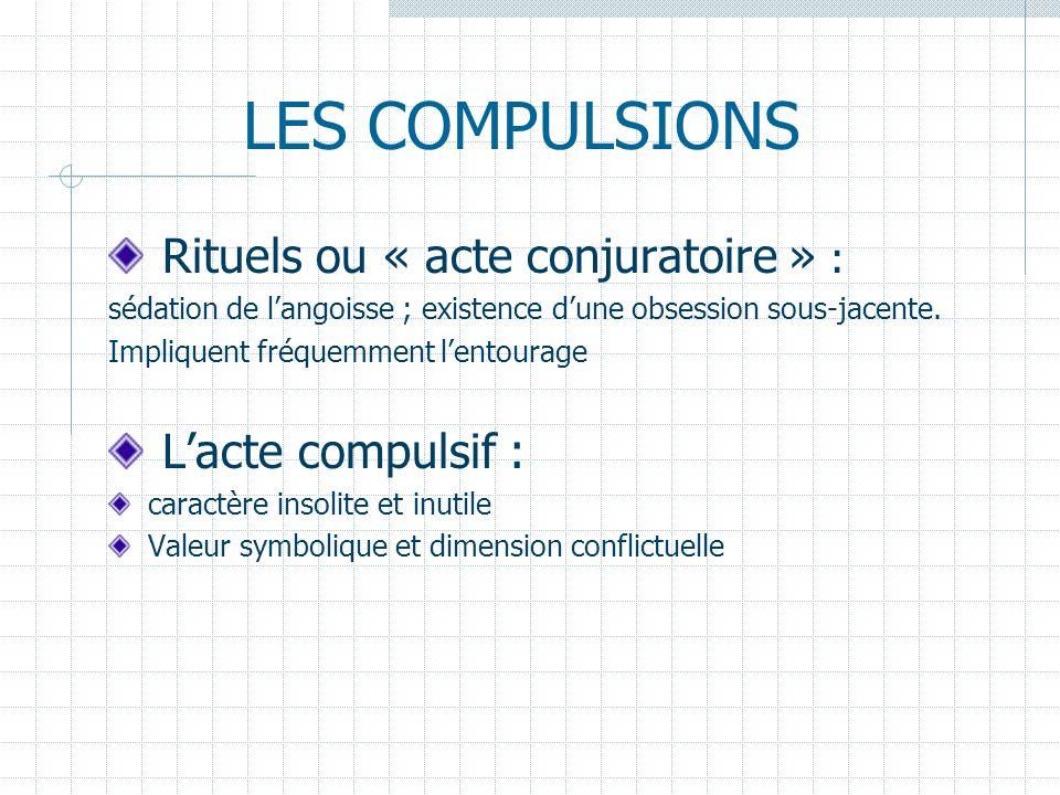 LES RITUELS Lavage Rangement Vérification Répétition Habillement Comptage Collectionnisme